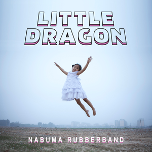 Little_Dragon_-_Nabuma_Rubberband